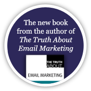 The new book from the author of The Truth About Email Marketing